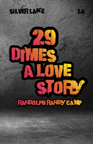 Randolph Randy Camp's provocative coming-of-age novel '29 Dimes: A Love Story'