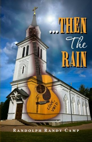Randolph Randy Camp's '...Then The Rain' (Book Cover)