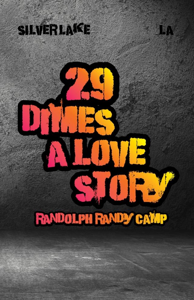 29 Dimes A Love Story by Randolph Randy Camp